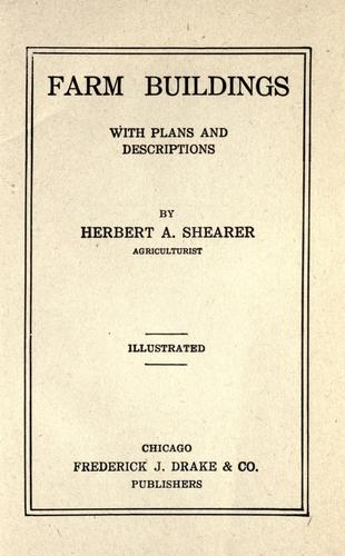 Farm buildings, with plans and descriptions by Herbert A. Shearer