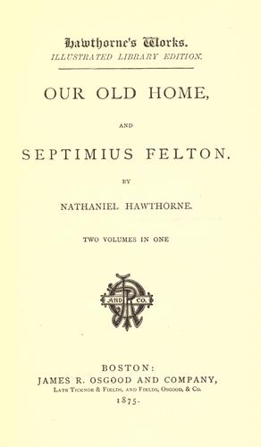 Our old home by Nathaniel Hawthorne
