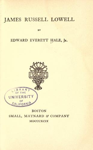 James Russell Lowell by Edward Everett Hale, Jr.