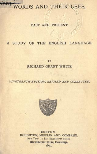Words and their uses, past and present by Richard Grant White