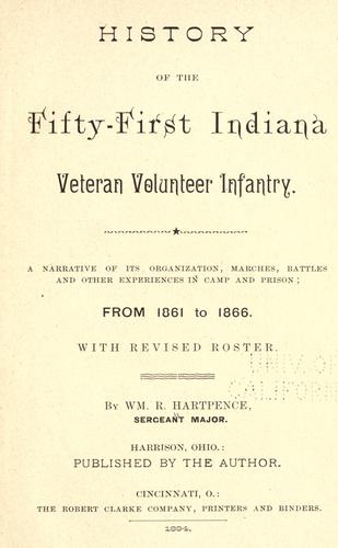 History of the Fifty-first Indiana Veteran Volunteer Infantry by Hartpence, Wm. R.