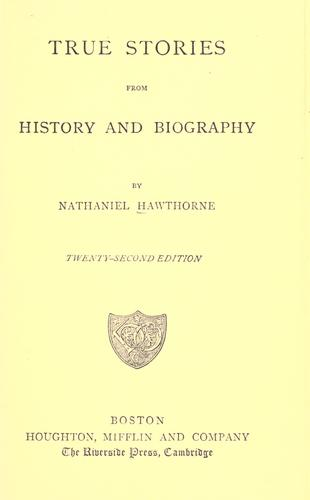 True stories from history and biography.