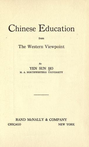 Chinese education from the western viewpoint by Yen, Sun Ho.
