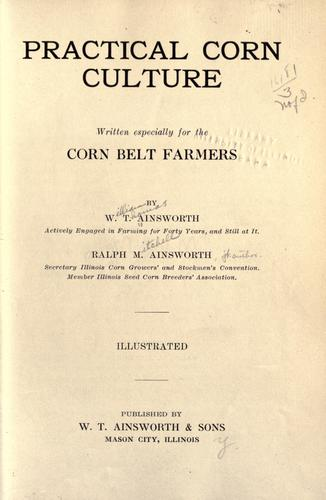 Practical corn culture by William Thomas Ainsworth