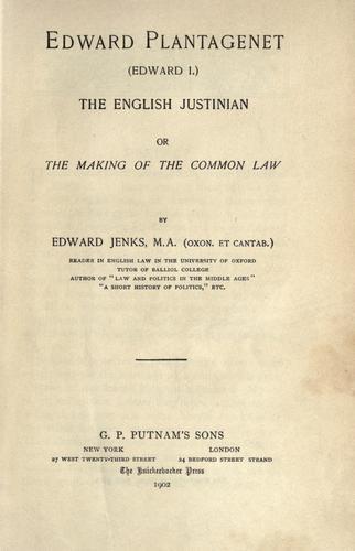 Edward Plantagenet (Edward I.) the English Justinian