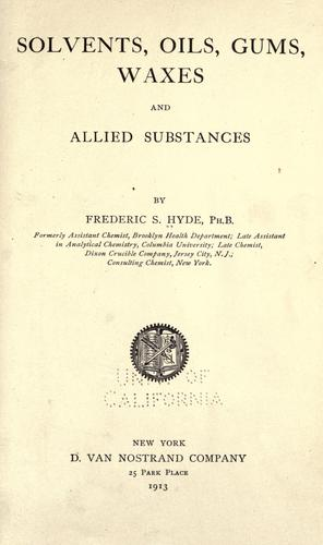 Solvents, oils, gums, waxes and allied substances by Frederic S. Hyde