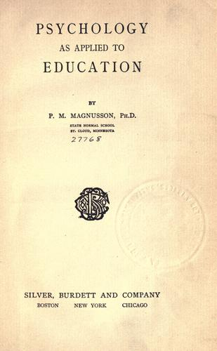 Psychology as applied to education by Peter Magnus Magnusson
