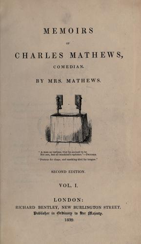 Memoirs of Charles Mathews, comedian by Mathews Mrs.