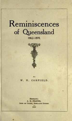 Reminiscences of Queensland, 1862-1899 by Corfield, W. H.