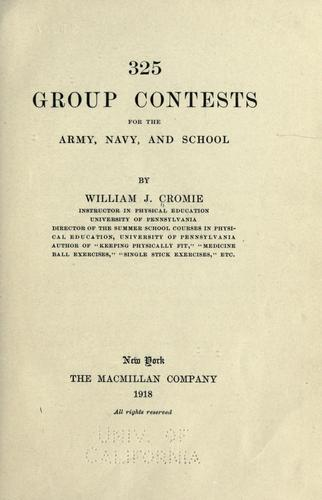 325 group contests for the army, navy, and school by William James Cromie