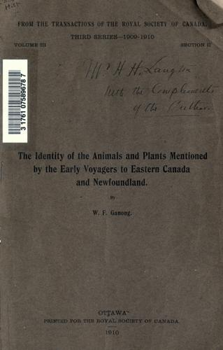 The identity of the animals and plants mentioned by the early voyagers to Eastern Canada and Newfoundland. by Ganong, William F.