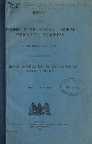 Report on the second International Moral Education Congress at The Hague, August, 1912 by International Moral Education Congress (2nd 1912 the Hague)