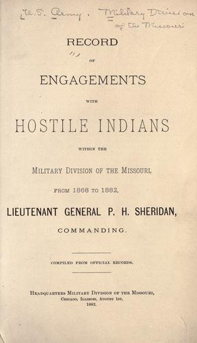 Record // of // engagements // with // hostile Indians // within the // Military division of the Missouri by United States. Army. Military Division of the Missouri.