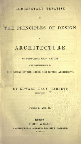Rudimentary treatise on the principles of design in architecture