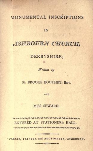 Monumental inscriptions in Ashbourn Church, Derbyshire by Sir Brooke Boothby