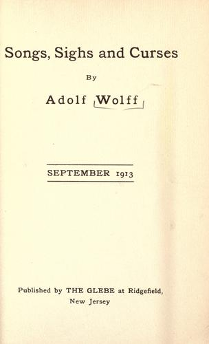 Songs, sighs, and curses by Adolf Wolff