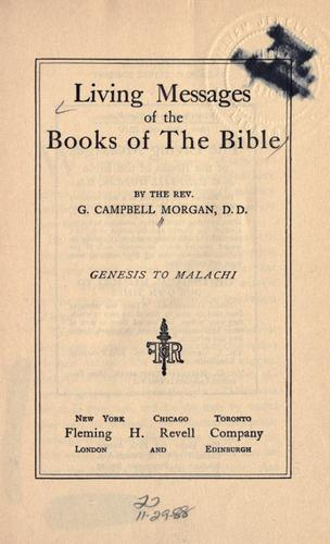Living messages of the books of the Bible by Morgan, G. Campbell