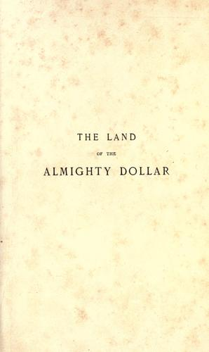 The land of the almighty dollar by H. Panmure Gordon