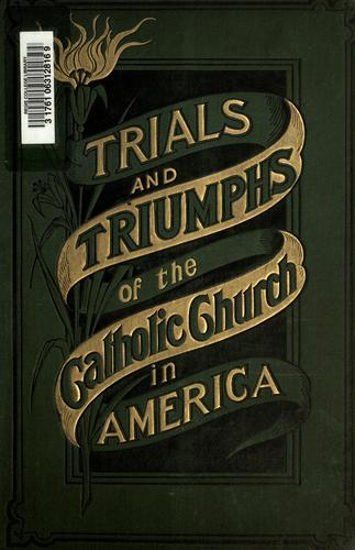 Trials and triumphs of the Catholic church in America