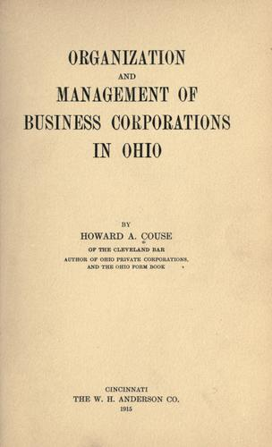 Organization and management of business corporations in Ohio by Howard A. Couse