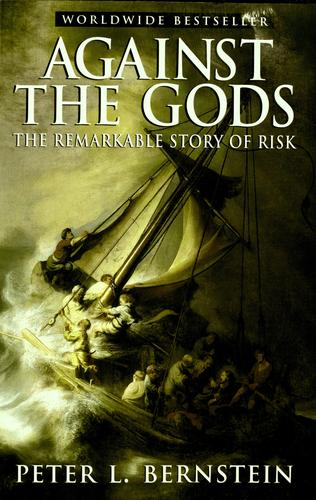 Against the gods by Peter L. Bernstein