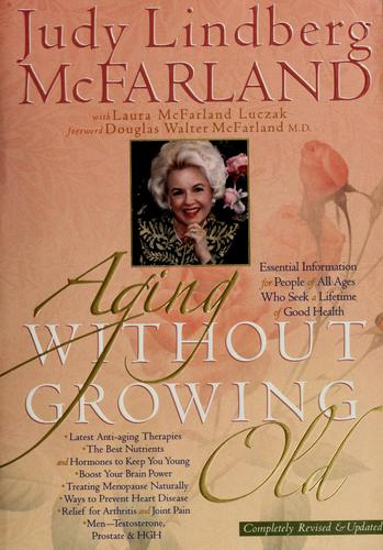 Aging without growing old by Judy Lindberg McFarland