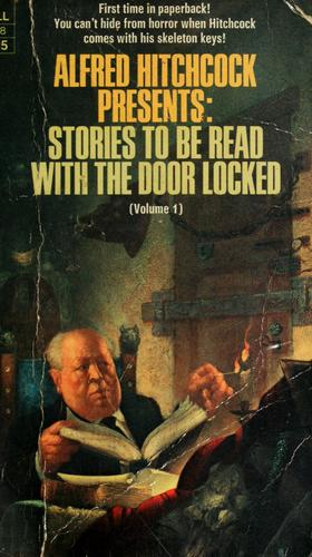 Alfred Hitchcock Presents: Stories to be Read with the Door Locked by