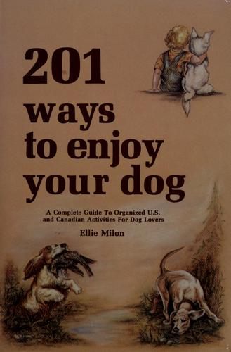 201 ways to enjoy your dog by Ellie Milon