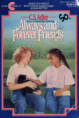 Always and forever friends by C. S. Adler