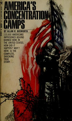 America's concentration camps by Allan R. Bosworth