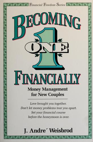Becoming one financially by J. André Weisbrod