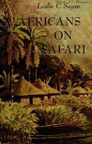 Africans on safari by Leslie C. Sayre