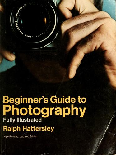 Beginner's guide to photography by Ralph Hattersley