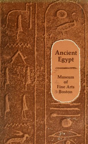 Ancient Egypt as represented in the Museum of Fine Arts, Boston by William Stevenson Smith