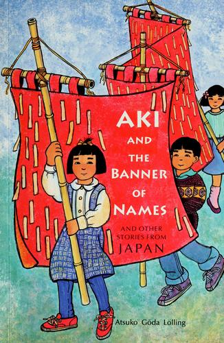 Aki and the Banner of Names by Atsuko Goda Lolling