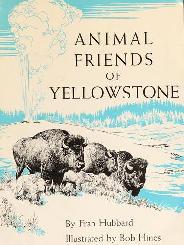 Animal friends of Yellowstone by Fran Hubbard