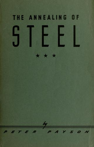 The annealing of steel by Peter Payson