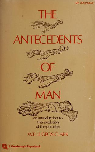 The antecedents of man by Wilfrid E. Le Gros Clark