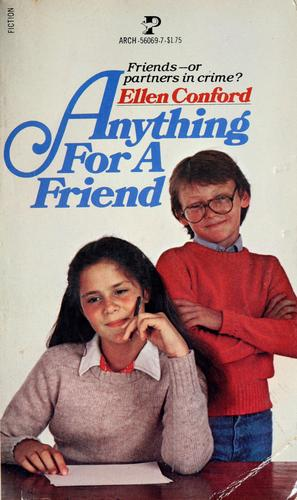 Anything for a friend by Ellen Conford