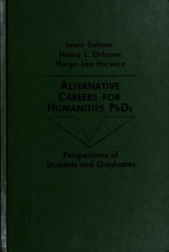 Alternative careers for humanities PhDs by Lewis C. Solmon