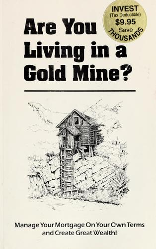 Are you living in a gold mine? by Personal Financial Strategies, Inc.