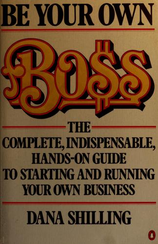 Be your own boss by Dana Shilling