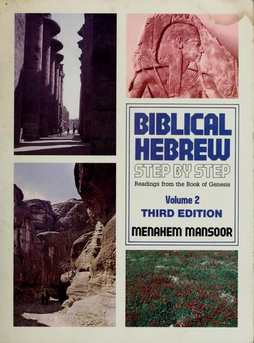 Biblical Hebrew step by step by Menahem Mansoor