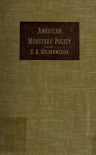 American monetary policy. by E. A. Goldenweiser