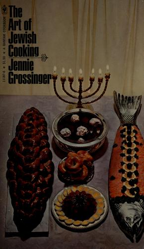 The art of Jewish cooking by Jennie Grossinger Grossinger