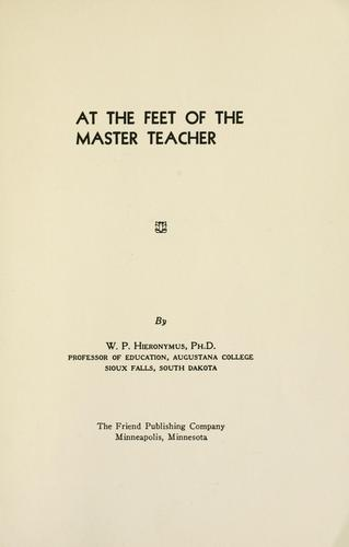 At the feet of the master teacher by W. P. Hieronymus