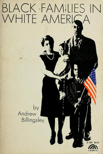 Black families in white America by Andrew Billingsley