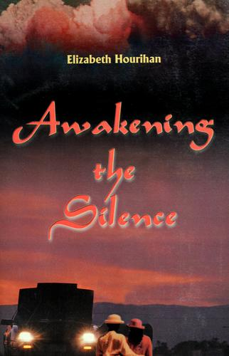 Awakening the silence by Elizabeth Hourihan
