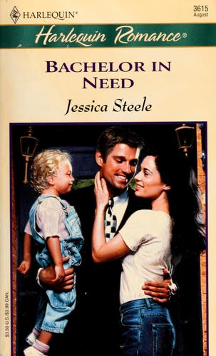 Bachelor in need by Jessica Steele