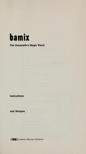Bamix the housewife's magic wand by